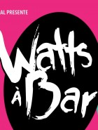 Festival Watts à Bar
